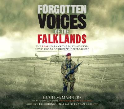 Forgotten Voices of the Falklands - Macmanners, Hugh, and McManners, Hugh