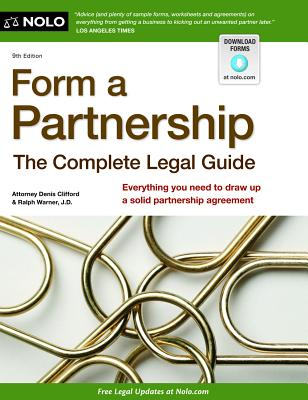 Form a Partnership: The Complete Legal Guide - Clifford, Denis, and Warner, Ralph