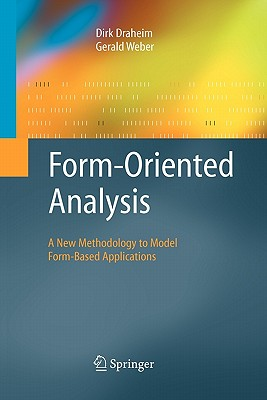 Form-Oriented Analysis: A New Methodology to Model Form-Based Applications - Draheim, Dirk, and Weber, Gerald