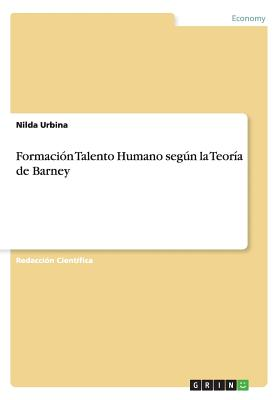Formacion Talento Humano Segun La Teoria de Barney - Urbina, Nilda