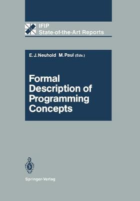 Formal Description of Programming Concepts - Neuhold, Erich J (Editor), and Apt, K R (Contributions by), and Astesiano, E (Contributions by)