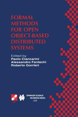 Formal Methods for Open Object-Based Distributed Systems: Ifip Tc6 / Wg6.1 Third International Conference on Formal Methods for Open Object-Based Distributed Systems (Fmoods), February 15-18, 1999, Florence, Italy - Ciancarini, Paolo (Editor), and Fantechi, Alessandro (Editor), and Gorrieri, Roberto (Editor)