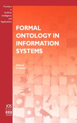 Formal Ontology in Information Systems - Guarino, N (Editor)