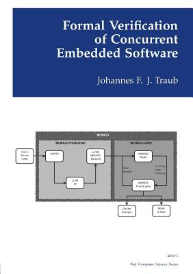 Formal Verification of Concurrent Embedded Software - Traub, Johannes Frederik Jesper