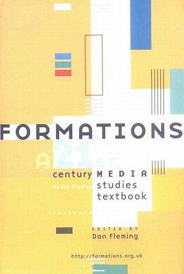Formations: A 21st Century Media Studies Textbook - Fleming, Dan (Editor)
