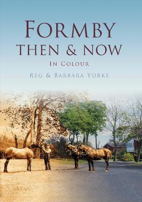 Formby: Then & Now - Yorke, Barbara, and Yorke, Reginald