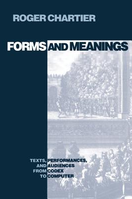 Forms and Meanings - Chartier, Roger
