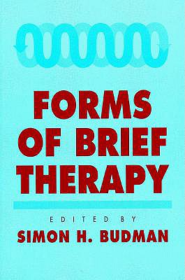 Forms of Brief Therapy - Budman, Simon H, PH.D. (Editor)