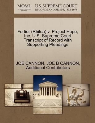 Fortier (Rhilda) V. Project Hope, Inc. U.S. Supreme Court Transcript of Record with Supporting Pleadings - Cannon, Joe, and Additional Contributors