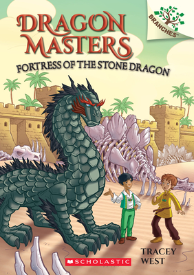 Fortress of the Stone Dragon: Branches Book (Dragon Masters #17) - West, Tracey, and Loveridge, Matt (Illustrator)