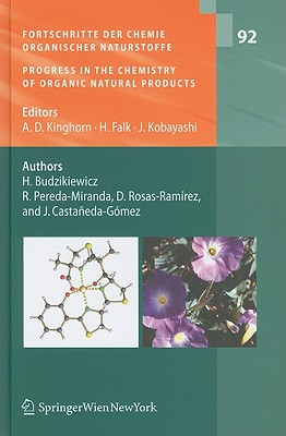 Fortschritte der Chemie Organischer Naturstoffe/Progress In The Chemistry Of Organic Natural Products, Volume 92 - Budzikiewicz, Herbert, and Pereda-Miranda, R, and Rosas-Ramirez, D