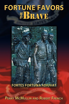 Fortune Favors the Brave: Fortes Fortuna Adiuvat - McMullin, Perry, and French, Robert