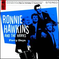 Forty Days - Ronnie Hawkins & the Hawks