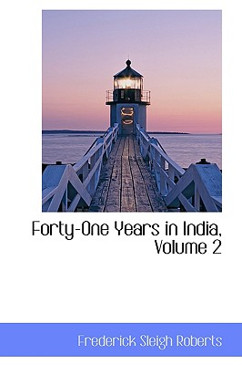 Forty-One Years in India, Volume 2 - Roberts, Frederick Sleigh