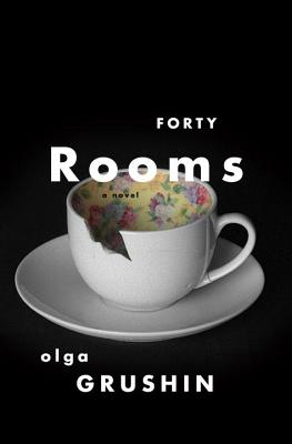 Forty Rooms - Grushin, Olga