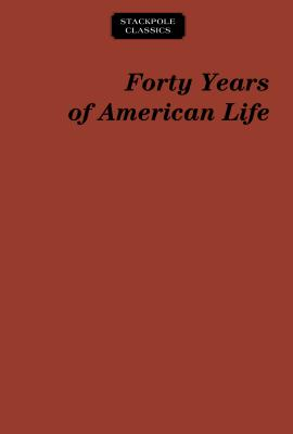 Forty Years of American Life 1821-1861 - Nichols, Thomas Low