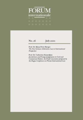 Forum Internationale: The New German Arbitration Law in International Perspective: The New German Arbitration Law in International Perspective - Berger, Klaus Peter, and Kessedjian, Catherine
