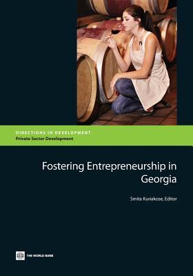 Fostering Entrepreneurship in Georgia - Kuriakose, Smita (Editor)