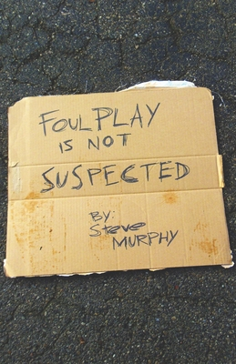 Foul Play Is Not Suspected - Weiss, Andrew (Editor), and Murphy, Steve
