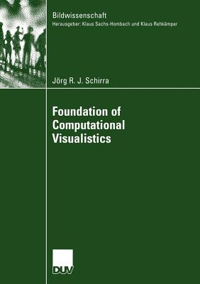 Foundation of Computational Visualistics - Schirra, Jorg R J