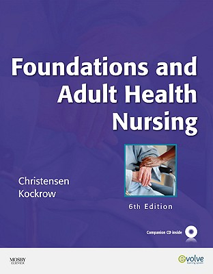Foundations and Adult Health Nursing - Christensen, Barbara Lauritsen, and Kockrow, Elaine Oden