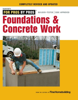 Foundations & Concrete Work - Fine Homebuilding