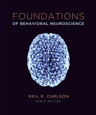 Foundations of Behavioral Neuroscience - Carlson, Neil R.