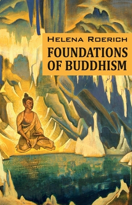 Foundations of Buddhism - Roerich, Helena