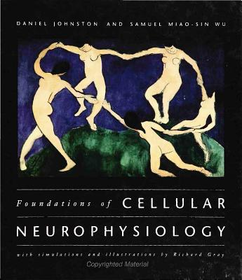 Foundations of Cellular Neurophysiology - Johnston, Daniel