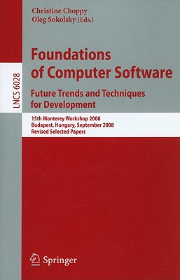 Foundations of Computer Software: Future Trenda and Techniques for Development - Choppy, Christine (Editor)