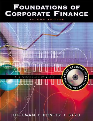 Foundations of Corporate Finance - Hickman, Kent A, and Hunter, Hugh O, and Byrd, John W