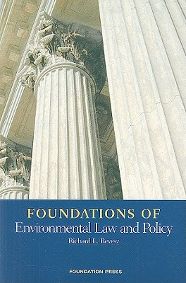 Foundations of Environmental Law and Policy - Revesz, Richard L