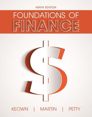 Foundations of Finance - Keown, Arthur J, and Martin, John D, and Petty, J William