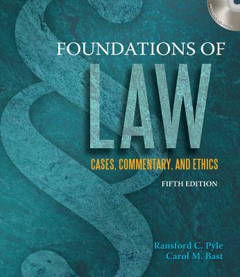 Foundations of Law: Cases, Commentary and Ethics (Book Only) - Bast, Carol M, and Pyle, Ransford C
