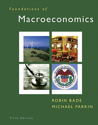 Foundations of Macroeconomics and Myeconlab with Pearson Etext Student Access Code Card Package - Bade, Robin, and Parkin, Michael