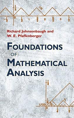 Foundations of Mathematical Analysis - Johnsonbaugh, Richard, and Pfaffenberger, W E