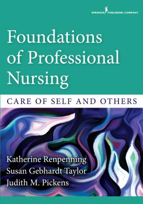 Foundations of Professional Nursing: Care of Self and Others - Renpenning, Kathie McLaughlin
