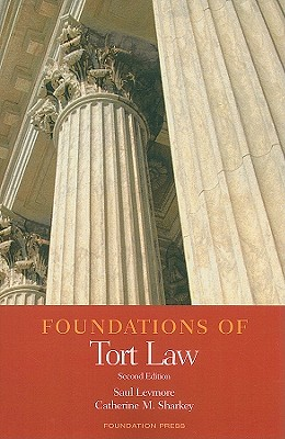 Foundations of Tort Law - Levmore, Saul, and Sharkey, Catherine M