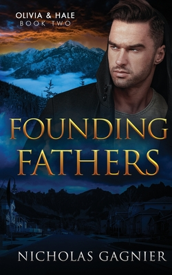 Founding Fathers - Austin, Kindra M (Editor), and Reed, Kristiana (Foreword by), and Gagnier, Nicholas