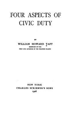 Four Aspects of Civic Duty - Taft, William Howard
