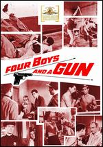 Four Boys and a Gun - William A. Berke