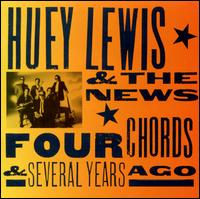 Four Chords & Several Years Ago - Huey Lewis & the News