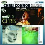 Four Classic Albums Plus: Sings Lullabys of Birdland/Chris/This Is Chris/Chris Connor