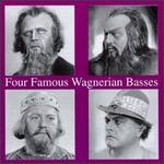 Four Famous Wagnerian Basses