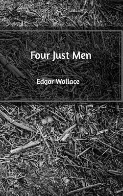 Four Just Men - Wallace, Edgar