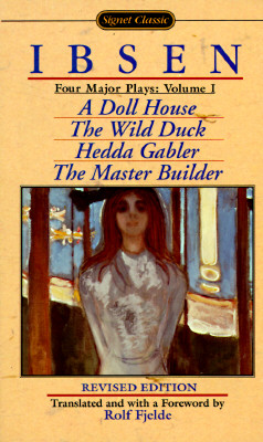 Four Major Plays: Volume I: A Doll House/The Wild Duck/Hedda Gabler/The Master Builder - Ibsen, Henrik Johan, and Fjelde, Rolf (Foreword by)
