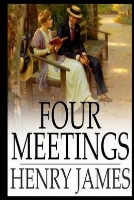 Four Meetings - James, Henry