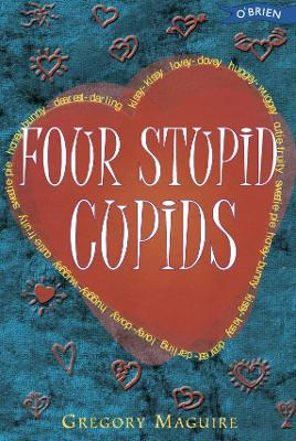 Four Stupid Cupids - Maguire, Gregory