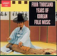 Four Thousand Years of Korean Folk Music - Various Artists