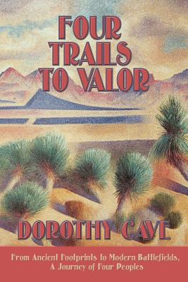 Four Trails to Valor - Cave, Dorothy